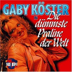 Köster , Gaby - Die Dümmste Praline der Welt