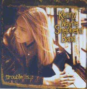 Shepherd , Kenny Wayne - Trouble Is