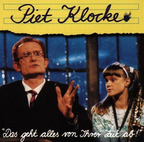 Klocke , Piet - Das geht alles von ihrer zeit ab