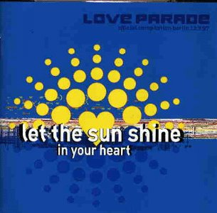 Sampler - Love Parade 97 - Let the Sunshine in your Heart