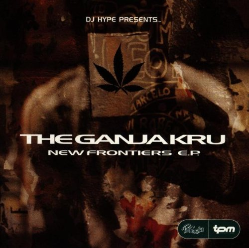 Ganja Kru , The - New Frontiers (E.P.)
