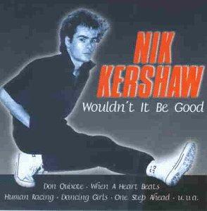Kershaw , Nik - Wouldn't it be good