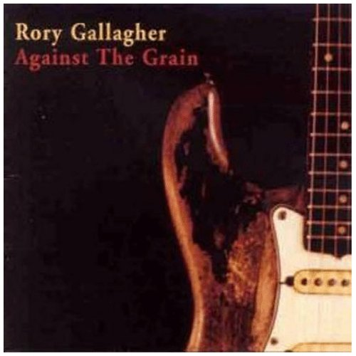 Gallagher , Rory - Against The Grain