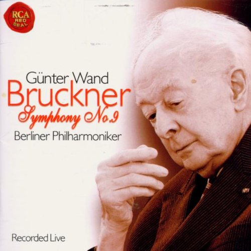 Bruckner , Anton - Symphony No. 9 - Recorded Live (Wand)