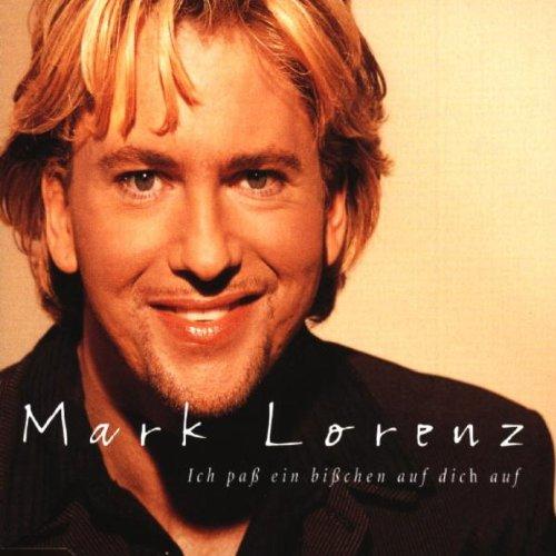Lorenz , Mark - Ich pass ein Bisschen auf dich auf (Maxi)