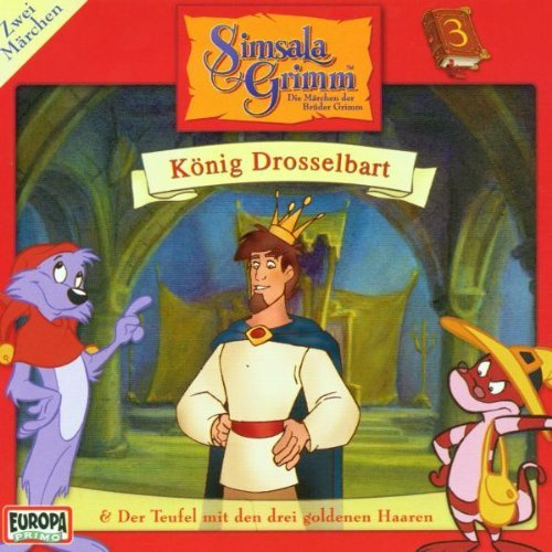 Simsalagrimm - 3 - König Drosselbart & Der Teufel mit den drei goldenen Haaren
