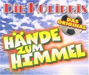 Kolibris , Die - Die Hände Zum Himmel (Maxi)
