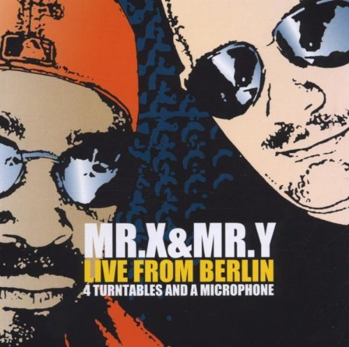 Mr X & Mr Y - Live from berlin