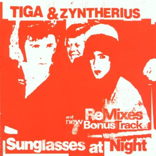 Tiga & Zyntherius - Sunglasses at Night and New ReMixes (Maxi)