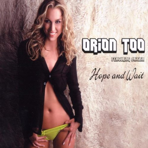 Orion Too - Hope & Wait (Maxi)