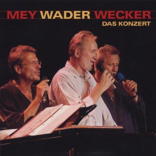 Mey , Reinhard & Wader , Hannes & Wecker , Konstantin - Das Konzert