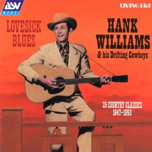 Williams , Hank - Lovesick Blues - 25 Country Classics 1947-1950