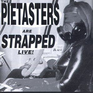 Pietasters , The - Are strapped live