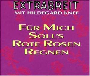 Extrabreit & Knef , Hildegard - Für mich soll's rote Rosen regnen (Maxi)