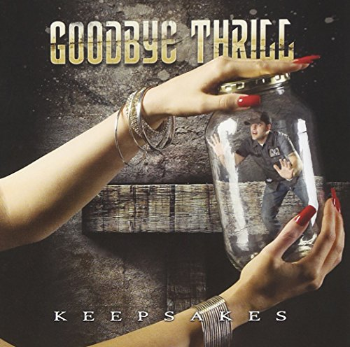Goodbye Thrill - Keepsakes