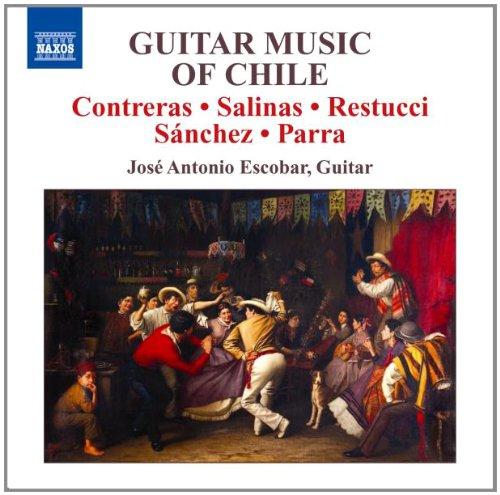 Escobar , Jose Antonio - Guitar Music of Chile (Contreras / Salinas / Restucci / Sanchez / Parra)