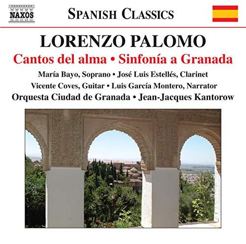 Palomo , Lorenzo - Cantos Del Alma / Sinfonia A Granada (Bayo, Estelles, Coves, Montero, Kantorow)