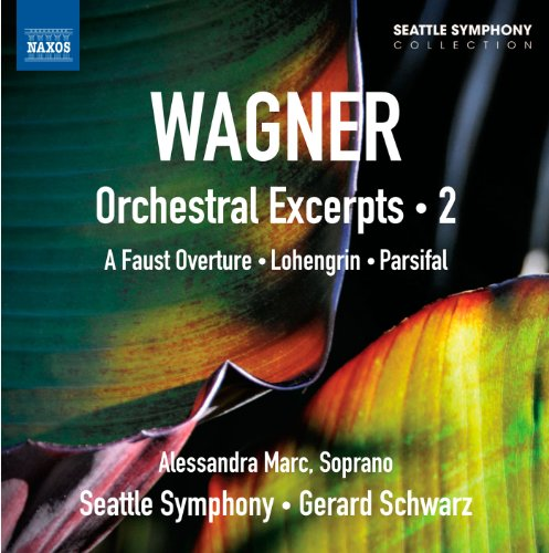Wagner , Richard - Orchestral Excerpts 2 - A Faust Overture / Lohengrin / Parsifal (Marc, Seattle Symphony, Schwarz)