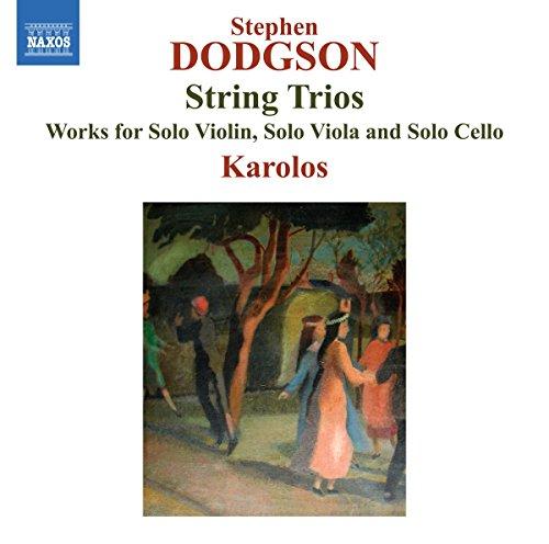 Dodgson , Stephen - String Trios - Works For Solo Violin, Solo Viola And Solo Cello (Karolos)