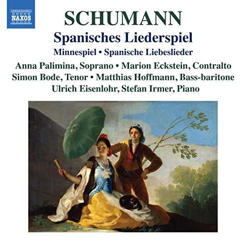 Schumann , Robert - Spanisches Liederspiel, Minnespiel, Spanische Liebeslieder (Palimina, Eckstein, Bode, Hoffmann, Eisenlohr, Irmer)