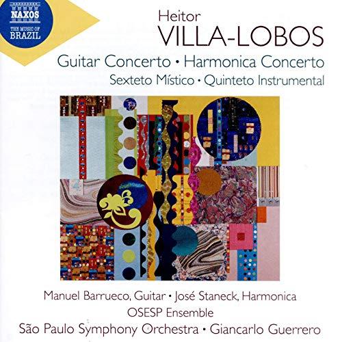 Villa-Lobos , Heitor - Guitar Concerto / Harmonica Concerto / Sexteto Mistico / Quinteto Instrumental (Barrueco, Staneck, OSESP Ensemble, SPSO, Guerrero)