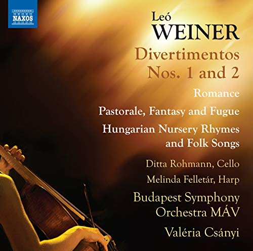 Weiner , Leo - Divertimentos Nos. 1 And 2 / Romance / Pastorale, Fantasy And Fugue / Hungarian Nursery Rhymes And Folk Songs (Rohmann, Felletar, Csanyi)