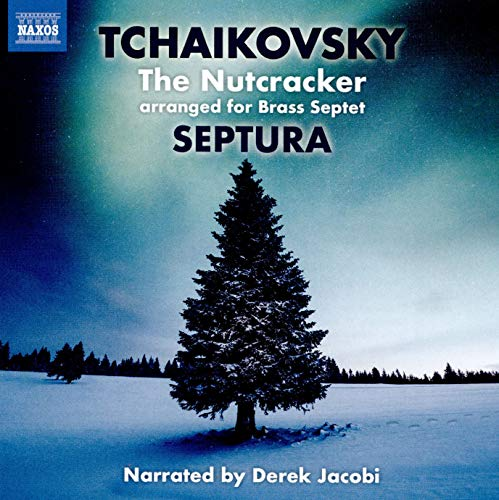 Septura - Tchaikovsky: The Nutcracker (Arranged For Brass Septet) (Narrated By Derek Jacobi)