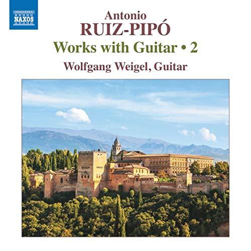 Ruiz-Pipo , Antonio - Works With Guitar 2 (Weigel)