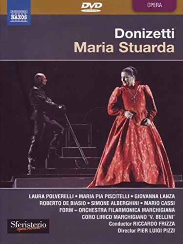 Donizetti , Gaetano - Maria Stuarda (Polverelli, Piscitelli, Lanza, De Biasio, Alberghini, Cassi, Frizza)
