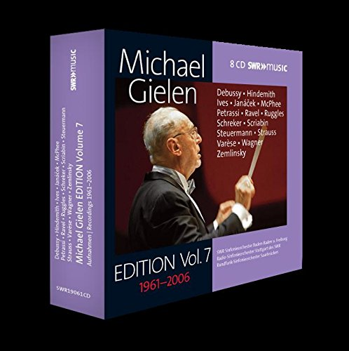 Gielen , Michael - Edition Vol. 7 (1661-2006) Debussy Hindemith, Ives, Janacek, McPhee, Petrassi, Ravel, Ruggles, Schreker, Sciabin, Steuermann, Strauss, Varese, Wagner