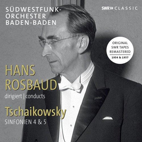Tschaikovsky , Peter - Sinfonien 4 & 5 (Hans Rosbaud dirigiert/conducts)