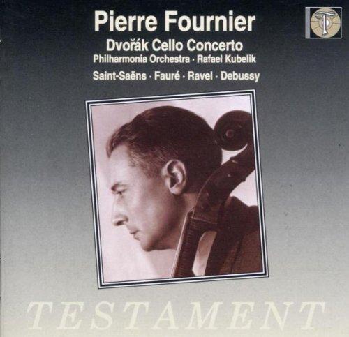 Fournier , Pierre - Dvorak: Cello Concerto / Saint-Saens, Faure, Ravel, Debussy (Philharmonia Orchestra, Kubelik) (Testament)