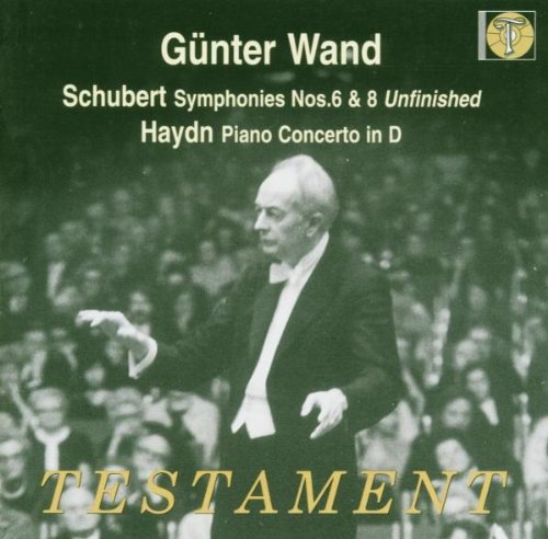 Wand , Günter - Schubert: Symphonies Nos. 6 & 8 'Unfinished' / Haydn: Piano Concerto In D (Testament)