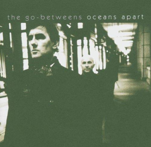 Go-Betweens , The - Oceans apart