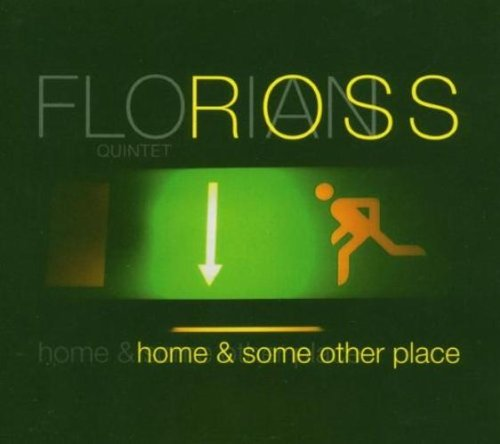 Ross , Florian Quintet - Home & Some Other Place