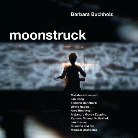 Buchholz , Barbara - Moonstruck