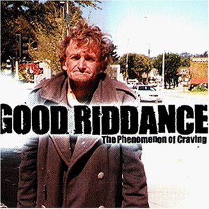 Good Riddance - The Penomenon of Craving