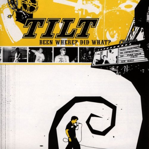 Tilt - Been Where? Did What