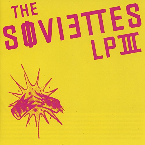 Soviettes , The - LP III