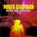 Chapman , Roger - Before Your Very Eyes