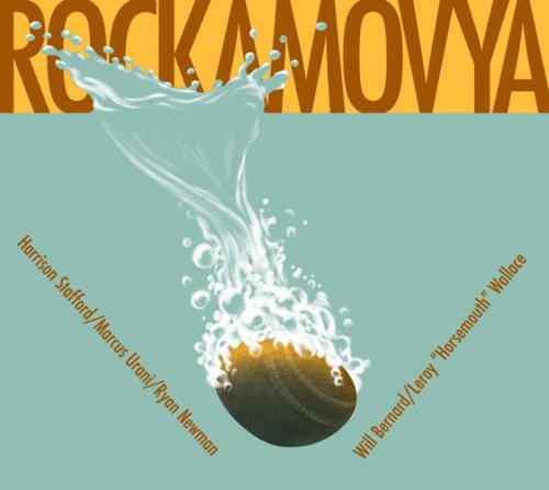 Rockamovya - Rockamovya (Stafford / Urani / Newman / Bernard / Wallace)