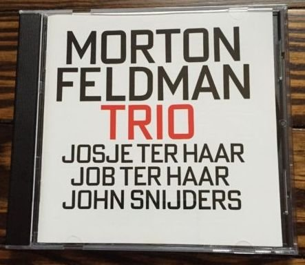 Feldman , Morton - Trio (Haar, Haar, Snijders From The Ives Ensemble)