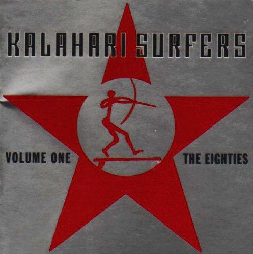 Kalahari Surfers - Volume One The Eighties