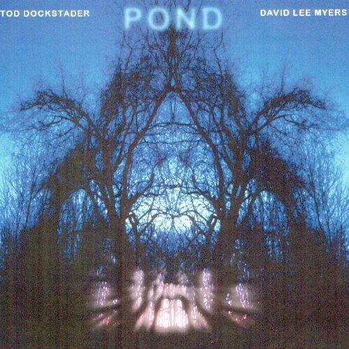 Dockstader , Tod & Myers , David Lee - Pond