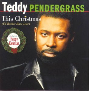 Pendergrass , Teddy - This Christmas (I'd rather have love)