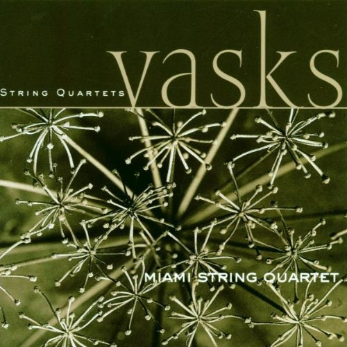 Miami String Quartet - Vasks: String Quartets 1, 2, 3