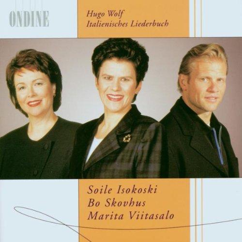 Wolf , Hugo - Italienisches Liederbuch (Isokoski, Skovhus, Viitasalo)