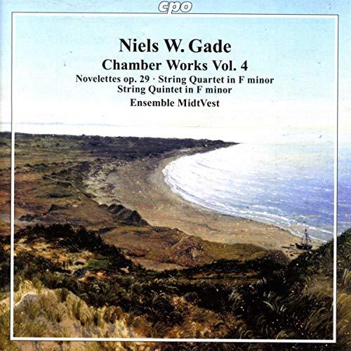 Gade , Niels W. - Chamber Works 4 (Novelettes, Op. 29 / String Quartet In F Minor / String Quintet In F Minor (Ensemble MidtVest)
