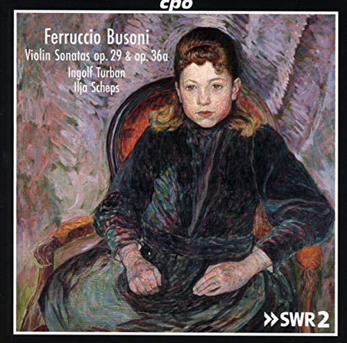 Busoni , Ferruccio - Violin Sonatas, Op. 29 & Op. 36a (Turban, Scheps)