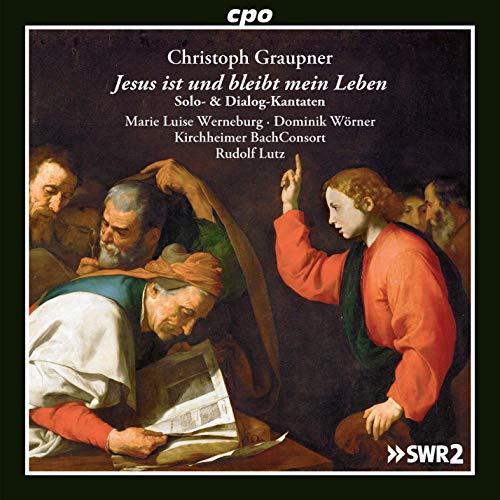 Graupner , Christoph - Jesus ist und bleibt mein Leben - Solo- & Dialog-Kantaten (Werneburg, Wörner, Lutz)